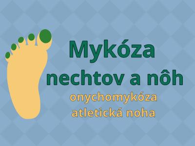 Mykóza nechtov a nôh (onychomykóza + atletická noha)