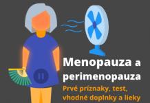 Menopauza a perimenopauza - prvé príznaky, test, vhodné doplnky a lieky
